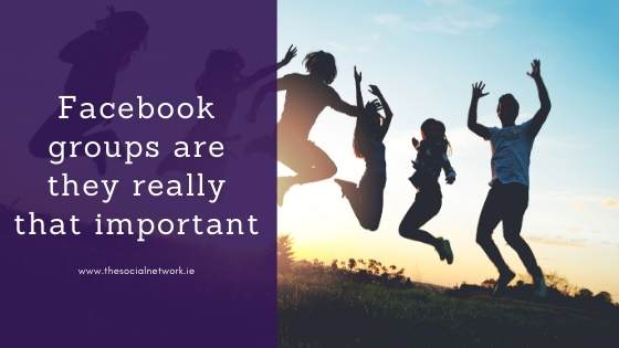 Facebook groups, are they really that important?
