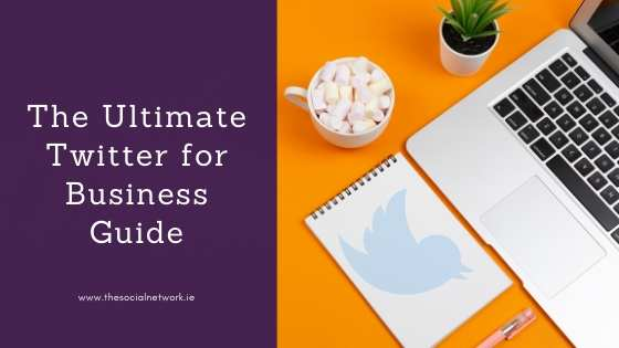 The Ultimate Twitter for Business Guide