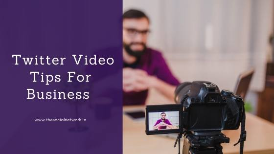 Twitter Video Tips For Business