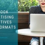 Facebook Advertising Objectives and Formats