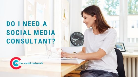 Why Do You Need A Social Media Consultant?